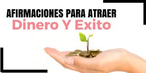 Afirmaciones Para Atraer Dinero y Exito